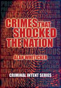 Crimes That Shocked The Nation