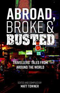 Abroad, Broke & Busted